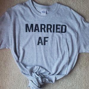 Tops - Married AF T-Shirt